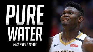 Zion Williamson - Pure Water - 2019 NBA Hype Mix (Clean)