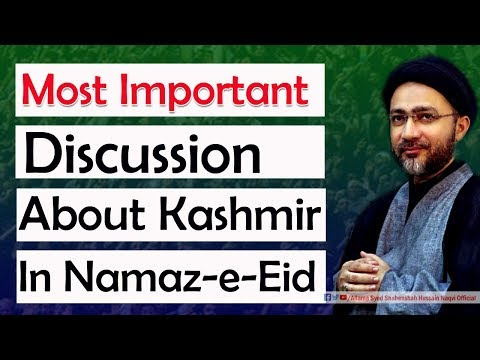 Most Important  Discussion  about Kashmir in Namaz-e-Eid by Allama Syed Shahenshah Hussain Naqvi