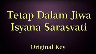 Tetap Dalam Jiwa Isyana Sarasvati Karaoke Original Key