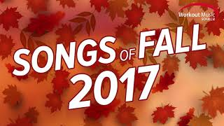 Workout Music Source // Songs Of Fall 2017 Workout Mix (135-150 BPM)