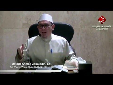 Bab Waktu - Waktu Shalat Hadits No. 163 - 165 Ustadz Ahmad Zainuddin, Lc
