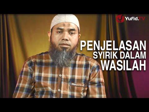Serial Aqidah Islam (49): Penjelasan Kesyirikan Dalam Wasilah - Ustadz Afifi Abdul Wadud