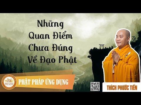 Những Quan Niệm Chưa Đúng Về Đạo Phật