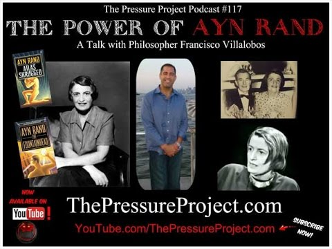 The Pressure Project Podcast #117: THE POWER OF AYN RAND