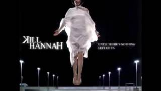 Watch Kill Hannah Crazy Angel video