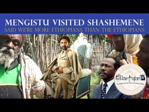 Shashemene - Mengistu's Visit, Said Rastafari Are More Ethiopians Than Native Ethiopians