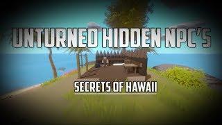 Unturned Hidden NPC's - Secrets of Hawaii!