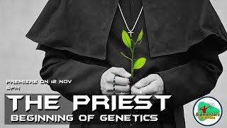The Priest : Beginning of Genetics (द प्रीस्ट : आनुवंशिकी की शुरुआत )