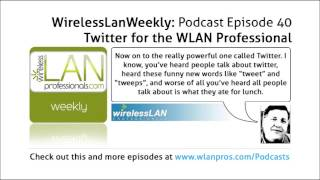 mqdefault Twitter for the WLAN Professional   Wireless LAN Weekly EP 40