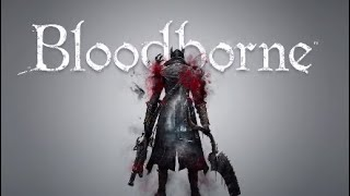 Bloodborne™ Bosses