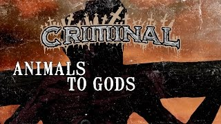 CRIMINAL - Animals to Gods (LYRIC VIDEO)