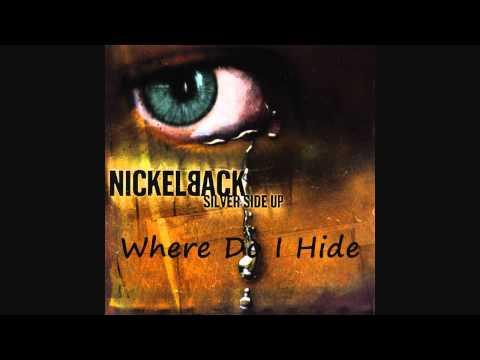 Nickelback - Where Do I Hide