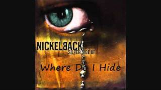 Watch Nickelback Where Do I Hide video
