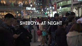 Shibuya at Night | Cinematic | Sony A7RII & RX100V