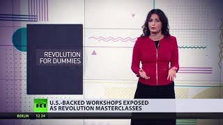 'Fancy' coups: US-backed workshops exposed as revolution masterclasses