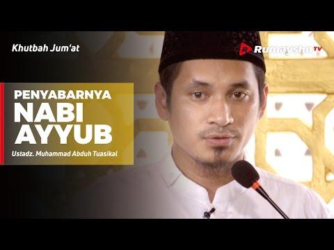 Khutbah Jum'at : Penyabarnya Nabi Ayyub - Ustadz M Abduh Tuasikal