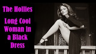 Hollies Long Cool Woman In A Black Dress W