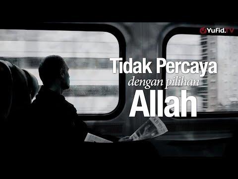 Ceramah Singkat: Tidak Percaya Pilihan Allah - Ustadz Ahmad Zainuddin, Lc.