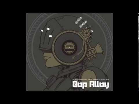 Substantial & Marcus D are Bop Alloy (Full Album) - 2010