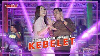Download lagu Difarina Indra feat Fendik Adella - Kebelet - OM ADELLA []