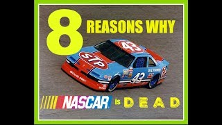 8 Reasons Why NASCAR is DEAD
