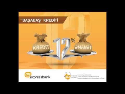 Expressbank-dan Klassik əmanəti üzrə Başabaş kredit