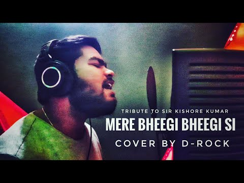MERE BHEEGI BHEEGI SI---- COVER BY D-ROCK