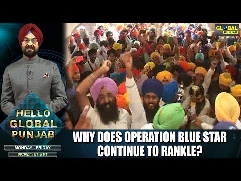 Why does Operation Blue Star continue to rankle? | Hello Global Punjab | Kanwar Sandhu