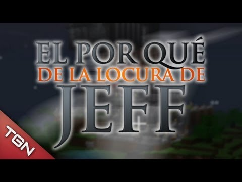 MINECRAFT: El porqué de la locura de Jeff The Killer