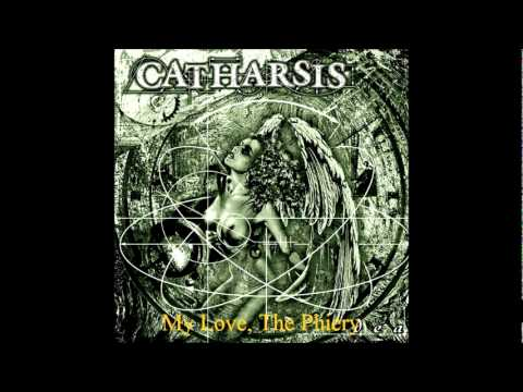 Catharsis - My Love, the Phiery