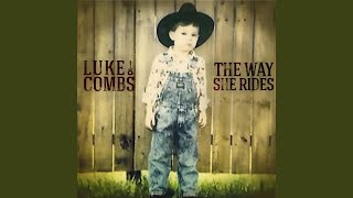 Luke Combs The Way She Rides