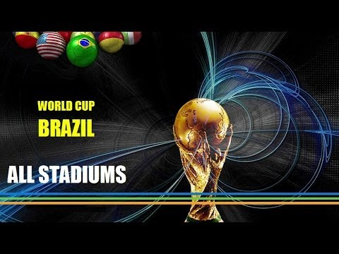 FIFA World Cup 2014 Brazil - ALL STADIUMS [HD]