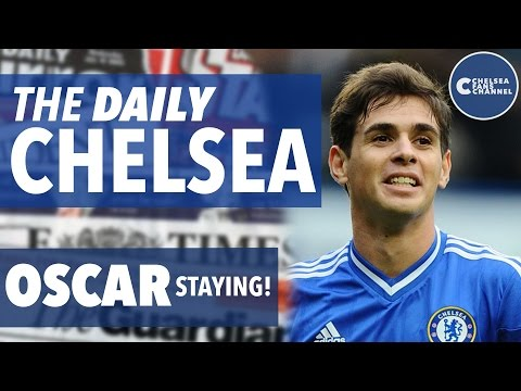 OSCAR STAYING AT CHELSEA! - The Daily Chelsea - Chelsea Transfer Roundup