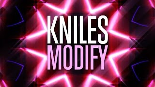 """MODIFY"" by Kniles (audio only)"