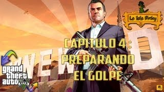 GTA V - Capitulo 4 - Preparando El Golpe  - GTA 5 - 1080p
