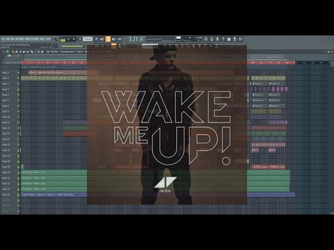 Avicii - Wake Me Up (FL STUDIO 20 FULL REMAKE) FREE FLP