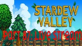 Stardew Valley pt 87: The Live Stream