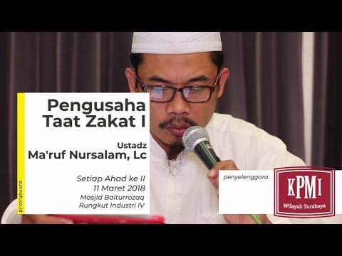 Pengusaha Taat Zakat I - Ustadz Ma'ruf Nursalam, Lc