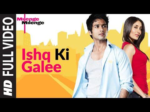 Ishq Ki Galee Full Song | Milenge Milenge | Shahid Kapoor Kareena...