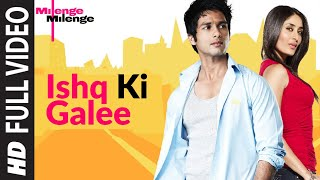 download lagu Ishq Ki Galee Full Song  Milenge Milenge  gratis