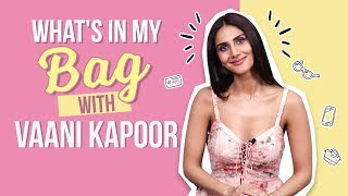 What's in my bag with Vaani Kapoor | Fashion | Bollywood | Pinkvilla | Lifestyle