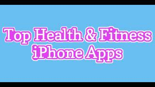 Top 5 Fitness and Health Apps for the iPhone
