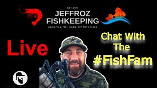 🔴 Jeffroz FishKeeping  Wednesday Night Livestream  05-23-18