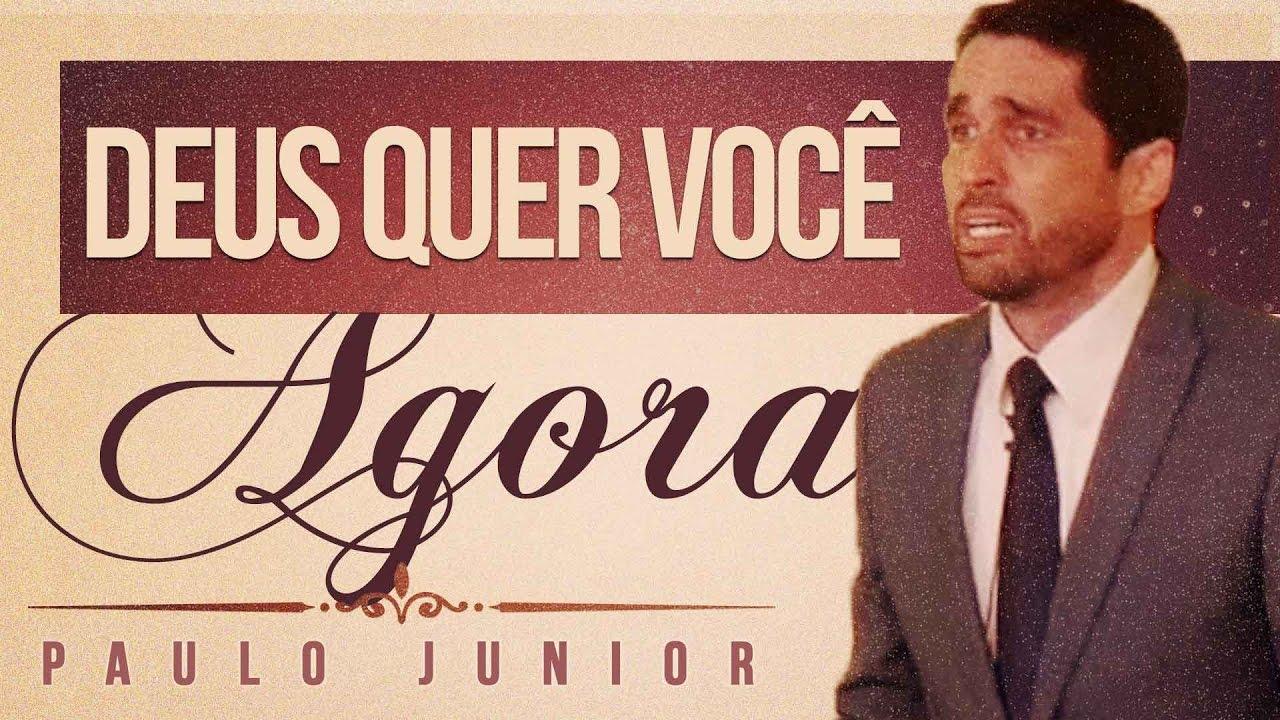 Deus Quer Você AGORA! - Paulo Junior
