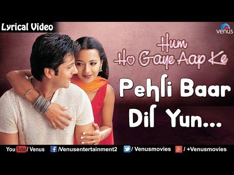 Pehli Baar Dil Yun - Lyrical Video | Hindi Songs | Hum Ho Gaye Aap Ke | Bollywood Romantic Songs