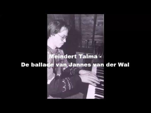 Meindert Talma  - De ballade van Jannes van der wal (met songtekst)