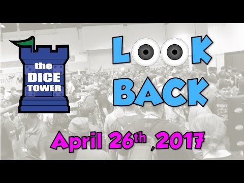 Dice Tower Reviews: Look Back - April 26. 2017