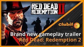 Red Dead: Redemption 2 gameplay trailer discussions - ClubitTV Show