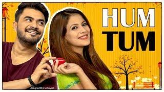 Hum Tum - A Cute Love Story    Mayank Mishra    TRUE LOVE NEVER DIES