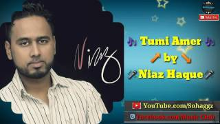 Tumi amer by Niaz Haque ||Bangla new Song  //Full Track 2017